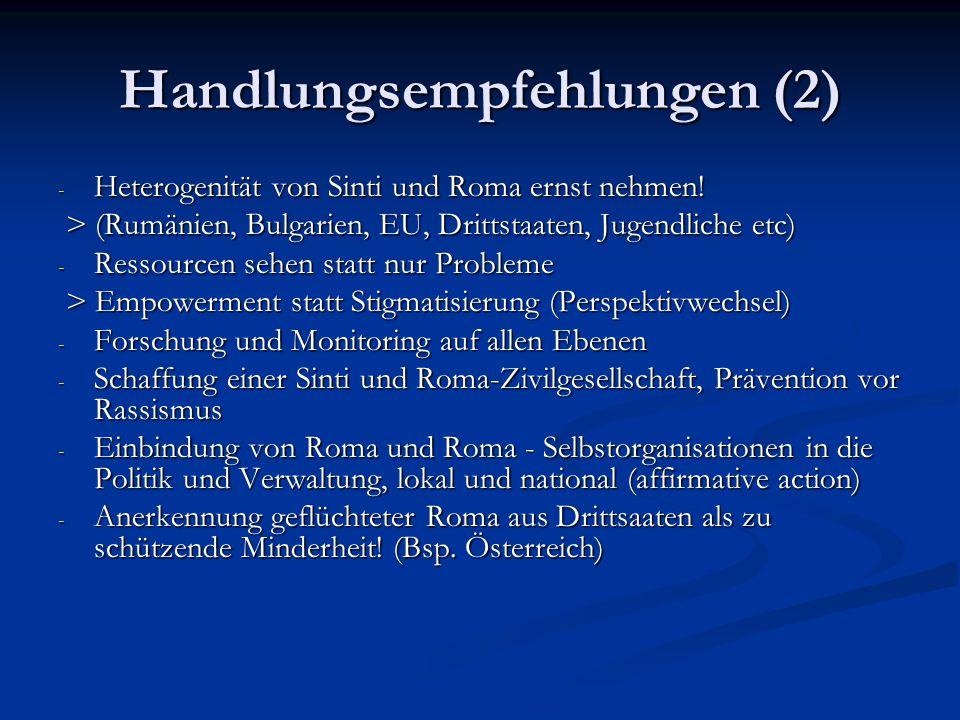 Handlungsempfehlungen (2) - Heterogenität von Sinti und Roma ernst nehmen! > (Rumänien, Bulgarien, EU, Drittstaaten, Jugendliche etc) > (Rumänien, Bul