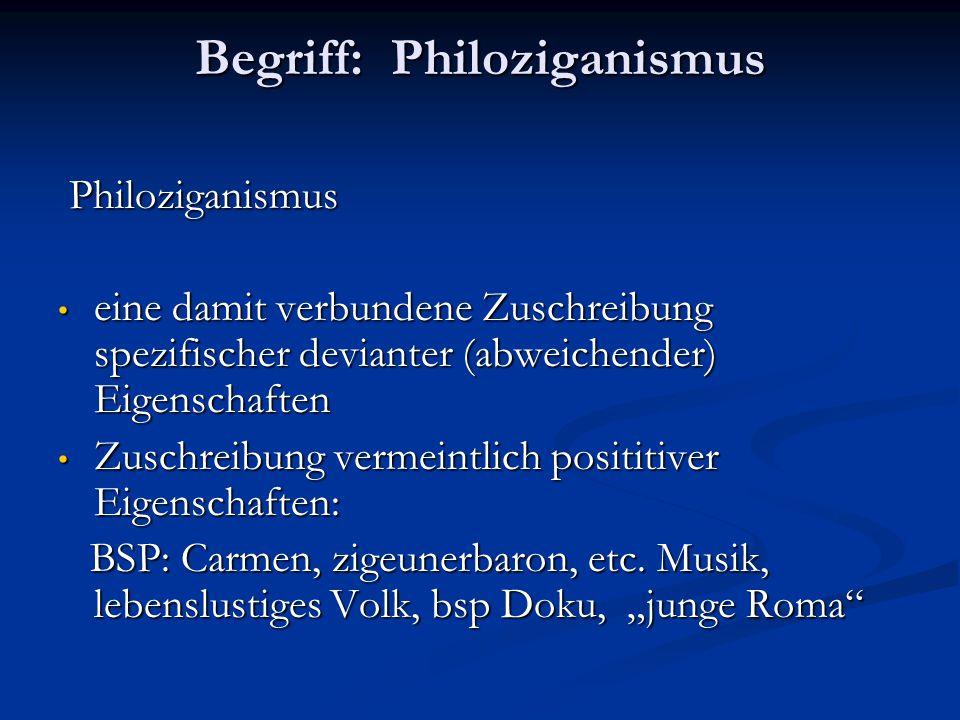 Begriff: Philoziganismus Philoziganismus Philoziganismus eine damit verbundene Zuschreibung spezifischer devianter (abweichender) Eigenschaften eine d