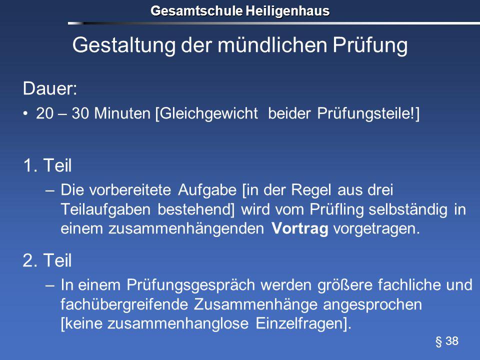 Gestaltung der mündlichen Prüfung Dauer: 20 – 30 Minuten [Gleichgewicht beider Prüfungsteile!] 1.