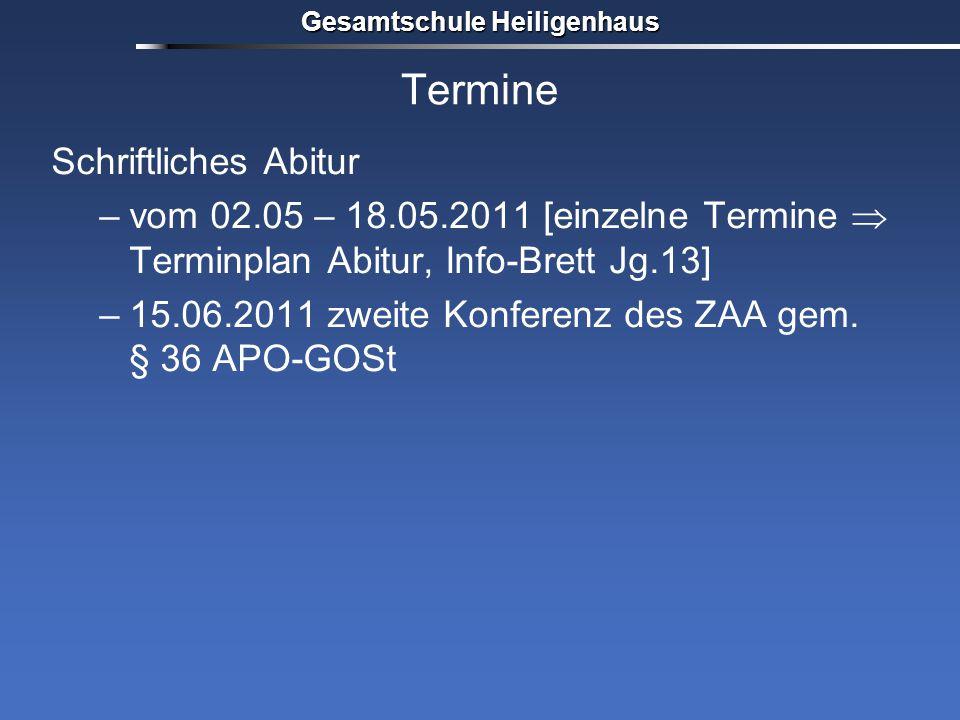 Termine Schriftliches Abitur –vom 02.05 – 18.05.2011 [einzelne Termine  Terminplan Abitur, Info-Brett Jg.13] –15.06.2011 zweite Konferenz des ZAA gem