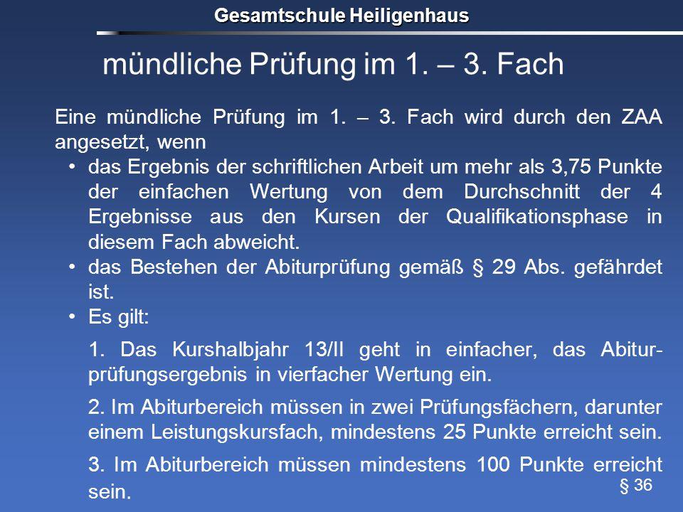 mündliche Prüfung im 1.– 3. Fach Eine mündliche Prüfung im 1.