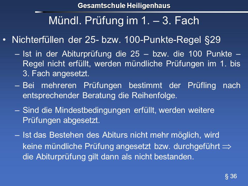 Mündl.Prüfung im 1. – 3. Fach Nichterfüllen der 25- bzw.