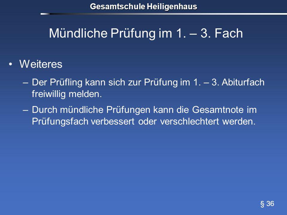 Mündliche Prüfung im 1.– 3. Fach Weiteres –Der Prüfling kann sich zur Prüfung im 1.