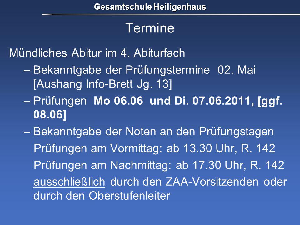 Termine Mündliches Abitur im 4. Abiturfach –Bekanntgabe der Prüfungstermine 02. Mai [Aushang Info-Brett Jg. 13] –Prüfungen Mo 06.06 und Di. 07.06.2011