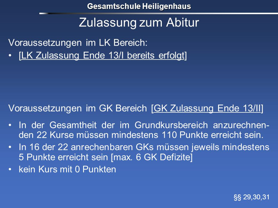 Zulassung zum Abitur Voraussetzungen im LK Bereich: [LK Zulassung Ende 13/I bereits erfolgt] Voraussetzungen im GK Bereich [GK Zulassung Ende 13/II] I