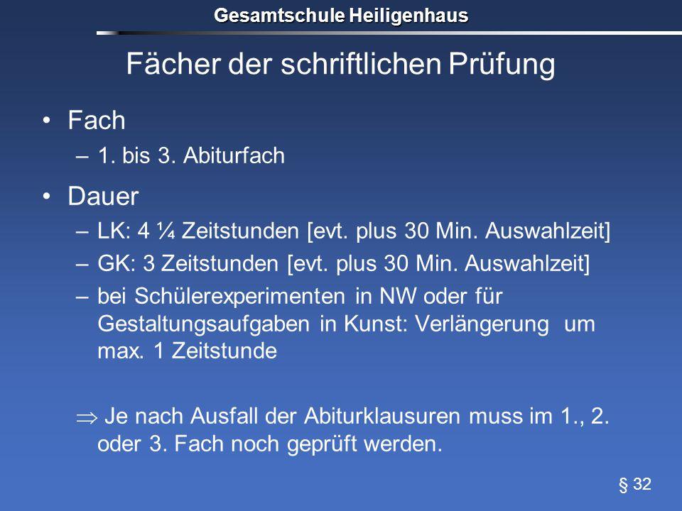 Fächer der schriftlichen Prüfung Fach –1.bis 3. Abiturfach Dauer –LK: 4 ¼ Zeitstunden [evt.