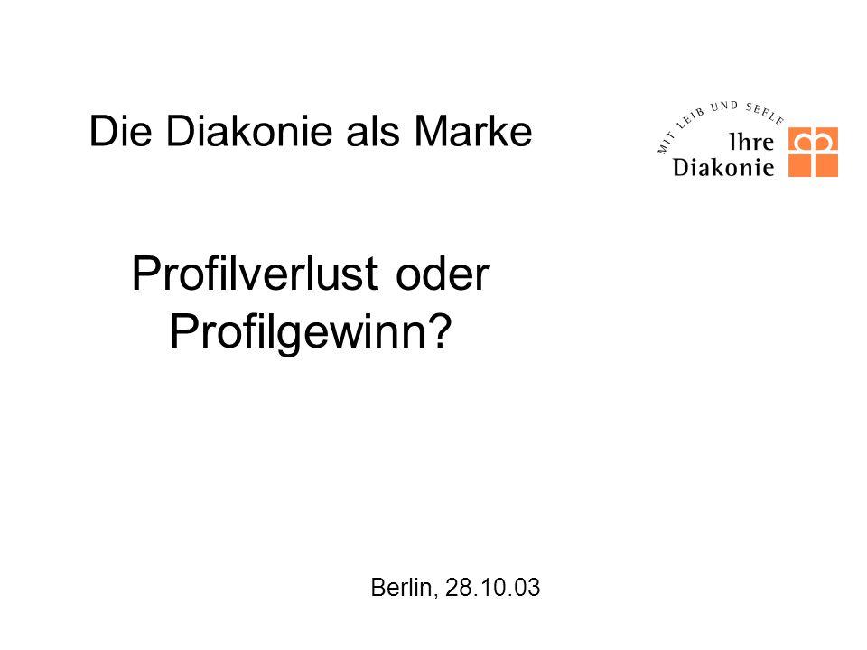 Die Diakonie als Marke - Profilverlust oder Profilgewinn.