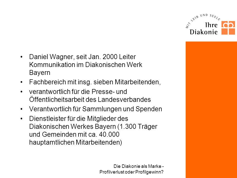 Die Diakonie als Marke Profilverlust oder Profilgewinn? Berlin, 28.10.03