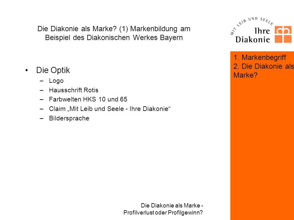 Die Diakonie als Marke - Profilverlust oder Profilgewinn? 1. Markenbegriff 2. Die Diakonie als Marke? (1)