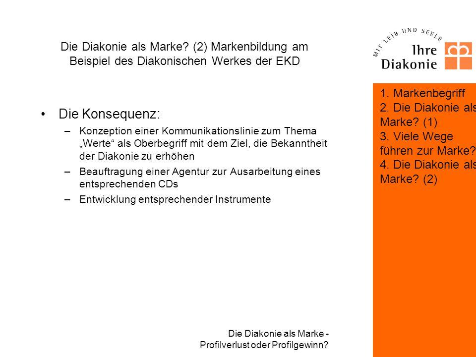 Die Diakonie als Marke - Profilverlust oder Profilgewinn? Die Diakonie als Marke? (2) Markenbildung am Beispiel des Diakonischen Werkes der EKD Der Hi