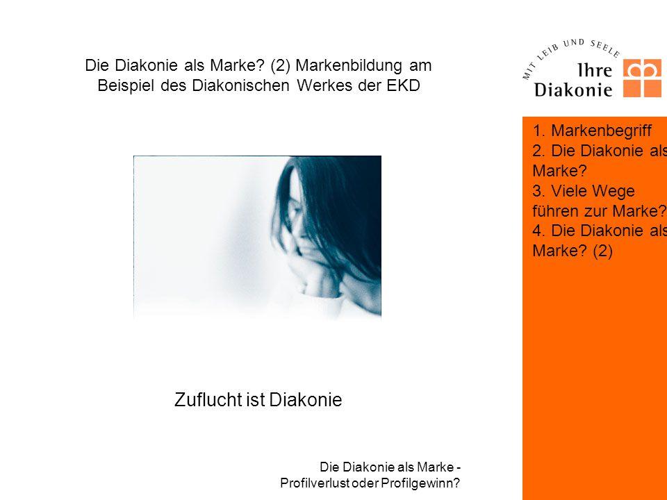 Die Diakonie als Marke - Profilverlust oder Profilgewinn? Die Diakonie als Marke? (2) Markenbildung am Beispiel des Diakonischen Werkes der EKD Heimat