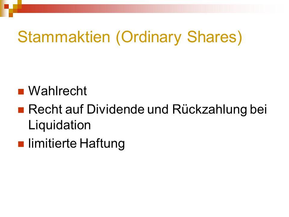 Stammaktien (Ordinary Shares) Wahlrecht Recht auf Dividende und Rückzahlung bei Liquidation limitierte Haftung