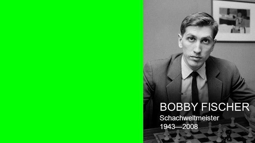 Seiteneinblendert BOBBY FISCHER Schachweltmeister1943—2008