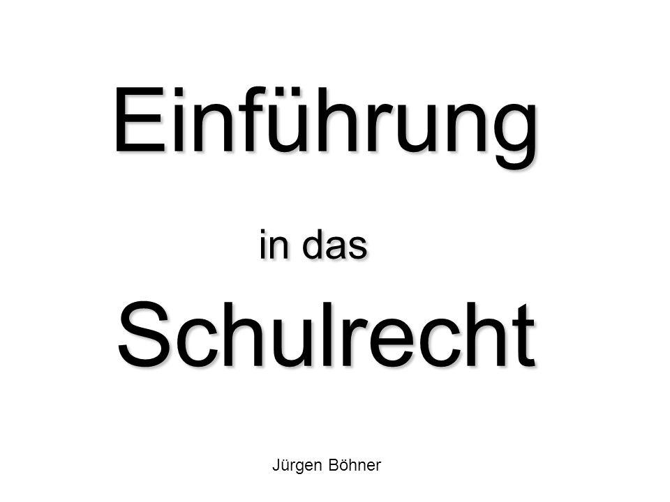 Einführung in das Schulrecht Jürgen Böhner