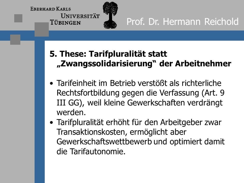 """Prof. Dr. Hermann Reichold 4.4 Tarifeinheit und Tarifpluralität am Beispiel der DB AG BAG-Rechtsprechung folgte bislang DGB-Prinzip """"Ein Betrieb – ein"""