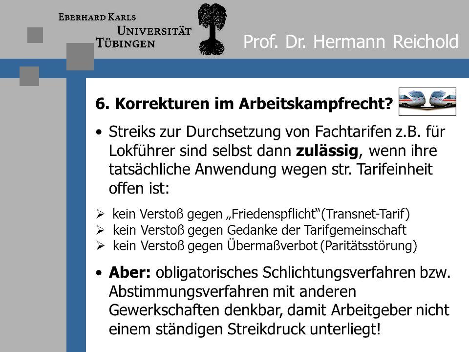 """Prof. Dr. Hermann Reichold 5. These: Tarifpluralität statt """"Zwangssolidarisierung"""" der Arbeitnehmer Tarifeinheit im Betrieb verstößt als richterliche"""