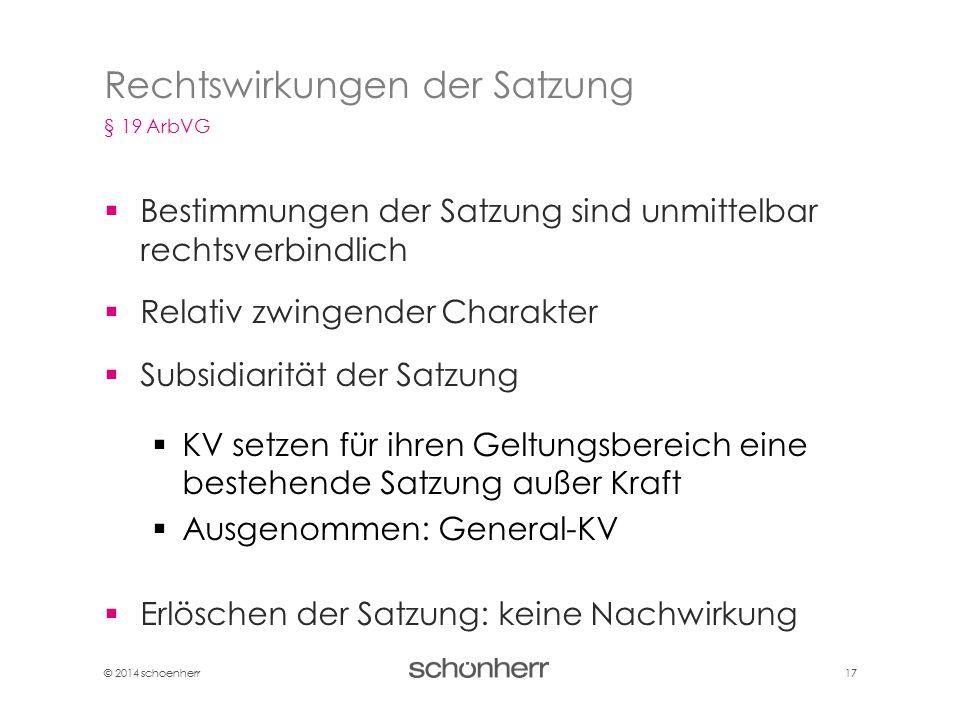 © 2014 schoenherr 17  Bestimmungen der Satzung sind unmittelbar rechtsverbindlich  Relativ zwingender Charakter  Subsidiarität der Satzung  KV set