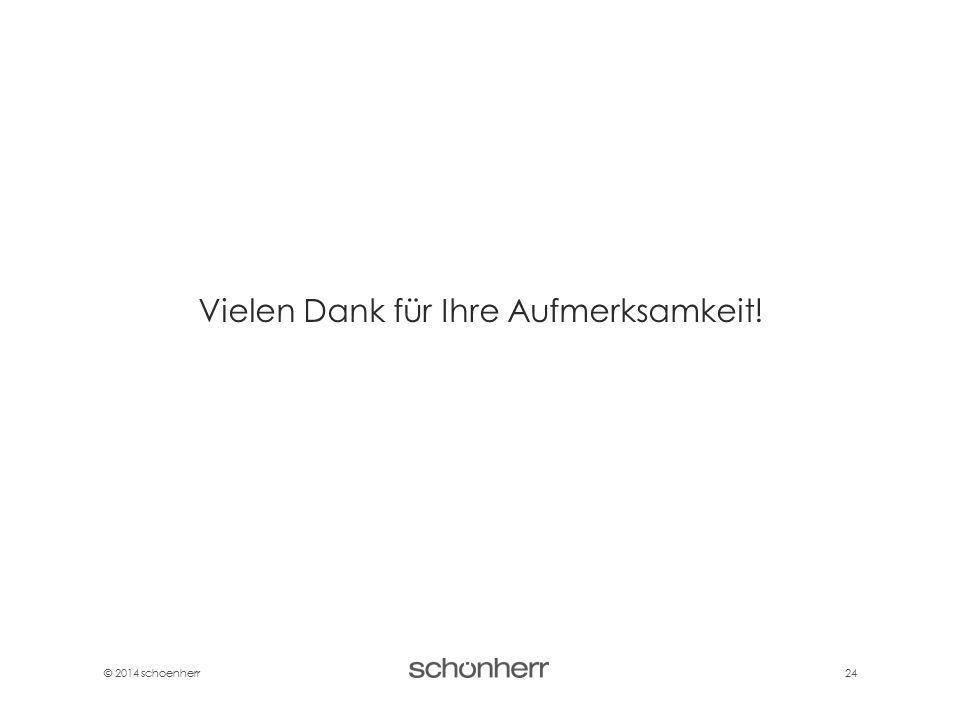 © 2014 schoenherr 24 Vielen Dank für Ihre Aufmerksamkeit!