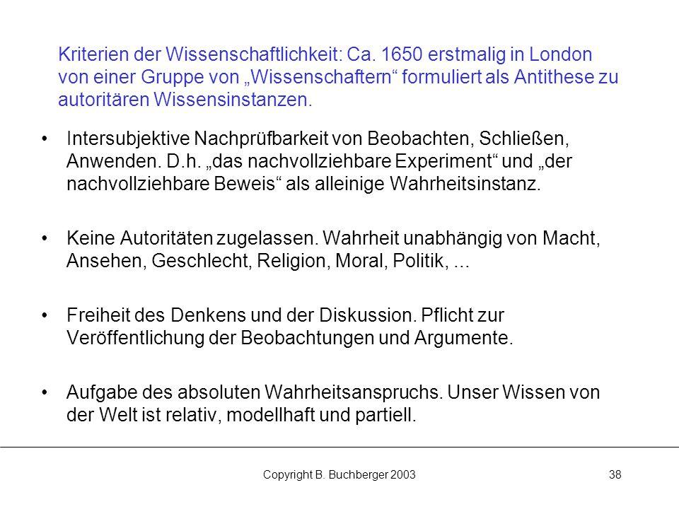 Copyright B.Buchberger 200338 Kriterien der Wissenschaftlichkeit: Ca.