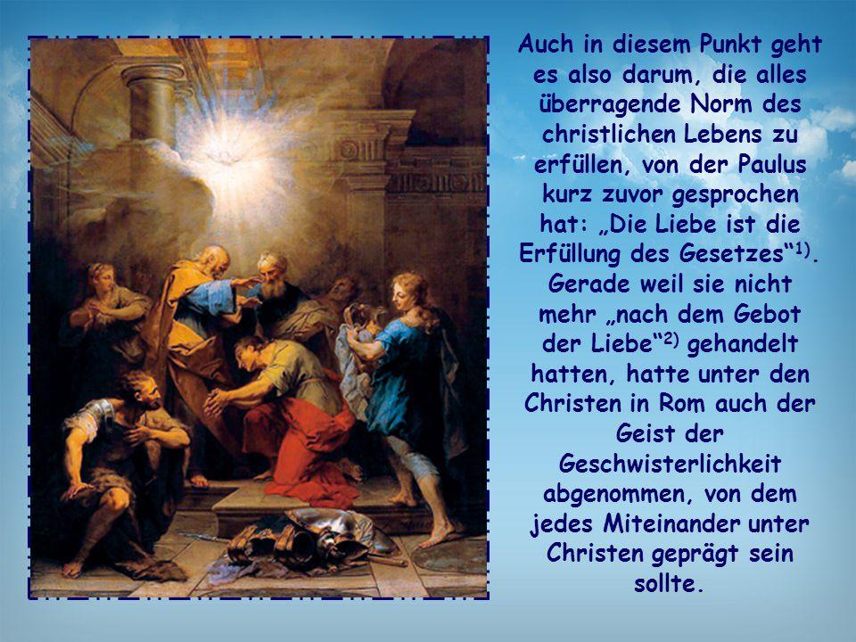 """Auch in diesem Punkt geht es also darum, die alles überragende Norm des christlichen Lebens zu erfüllen, von der Paulus kurz zuvor gesprochen hat: """"Di"""