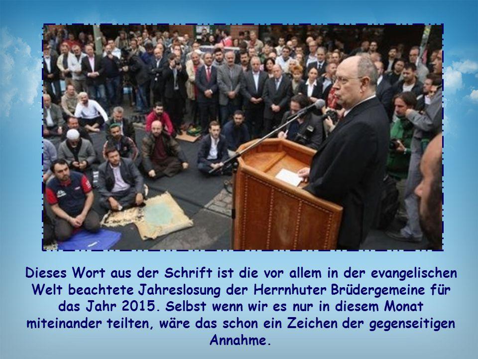 Dieses Wort aus der Schrift ist die vor allem in der evangelischen Welt beachtete Jahreslosung der Herrnhuter Brüdergemeine für das Jahr 2015. Selbst