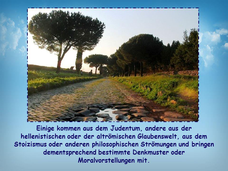 Einige kommen aus dem Judentum, andere aus der hellenistischen oder der altrömischen Glaubenswelt, aus dem Stoizismus oder anderen philosophischen Str