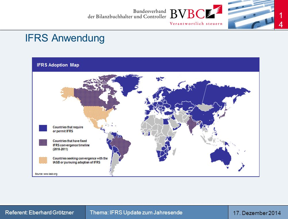 17. Dezember 2014 Thema: IFRS Update zum JahresendeReferent: Eberhard Grötzner IFRS Anwendung 14