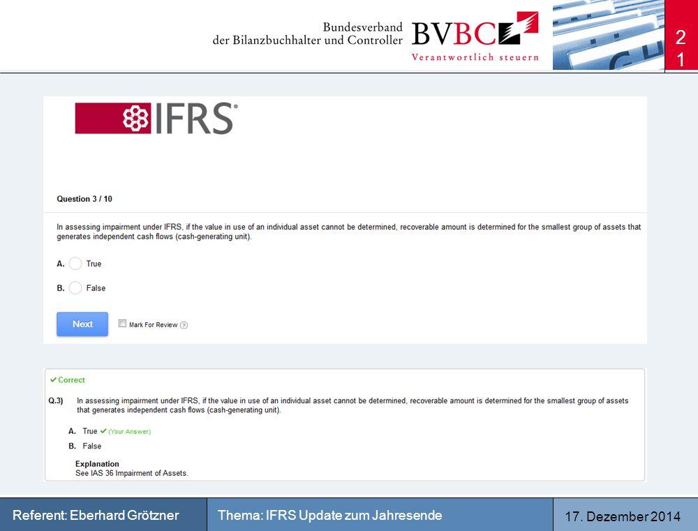 17. Dezember 2014 Thema: IFRS Update zum JahresendeReferent: Eberhard Grötzner 21