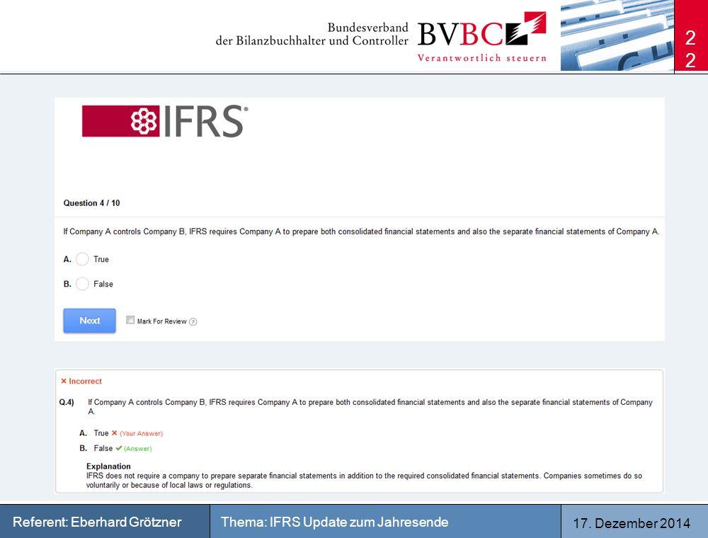 17. Dezember 2014 Thema: IFRS Update zum JahresendeReferent: Eberhard Grötzner 22