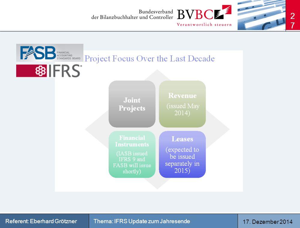 17. Dezember 2014 Thema: IFRS Update zum JahresendeReferent: Eberhard Grötzner 27