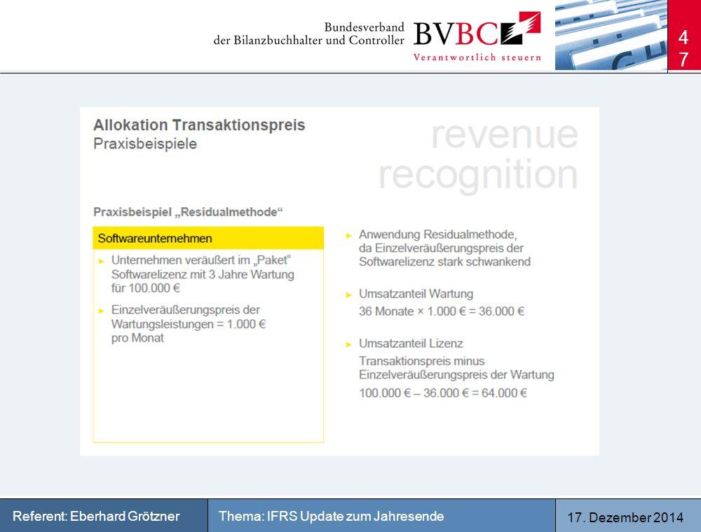17. Dezember 2014 Thema: IFRS Update zum JahresendeReferent: Eberhard Grötzner 47