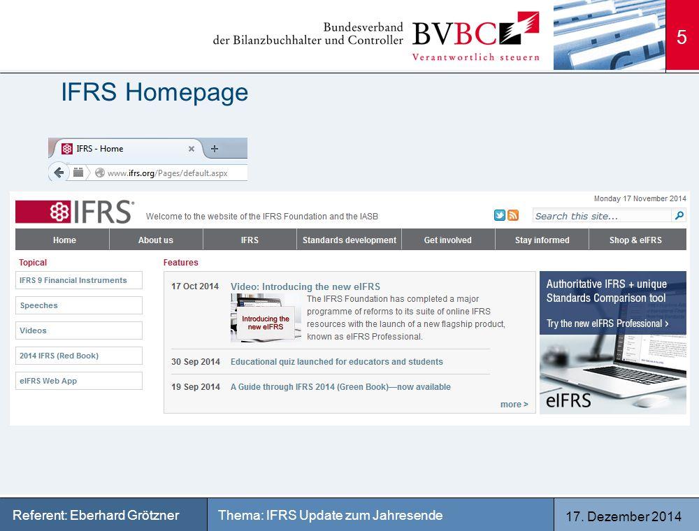 17. Dezember 2014 Thema: IFRS Update zum JahresendeReferent: Eberhard Grötzner IFRS Homepage 5