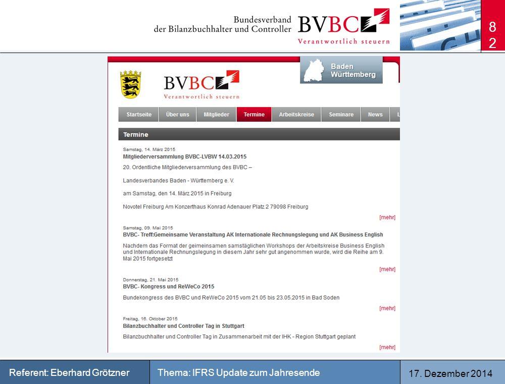 17. Dezember 2014 Thema: IFRS Update zum JahresendeReferent: Eberhard Grötzner 82