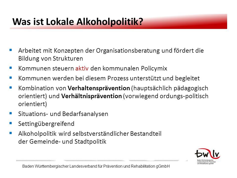 Baden Württembergischer Landesverband für Prävention und Rehabilitation gGmbH Was ist Lokale Alkoholpolitik.
