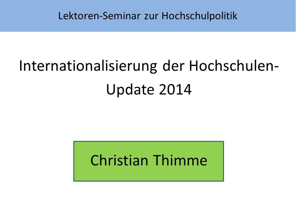 Lektoren-Seminar zur Hochschulpolitik Internationalisierung der Hochschulen- Update 2014 Christian Thimme