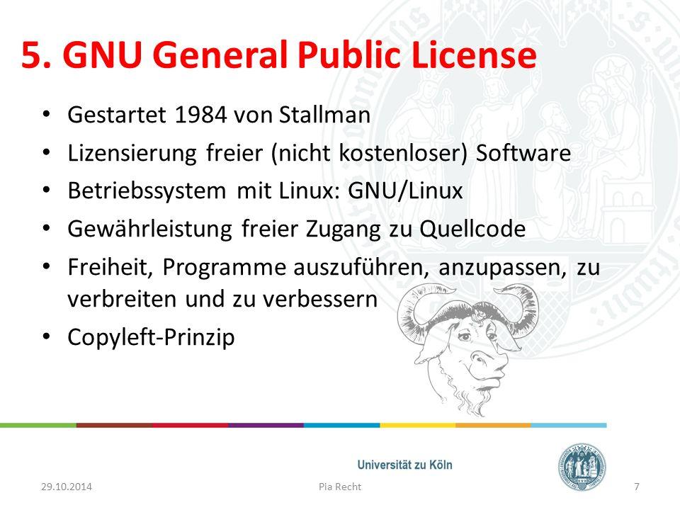 5. GNU General Public License Gestartet 1984 von Stallman Lizensierung freier (nicht kostenloser) Software Betriebssystem mit Linux: GNU/Linux Gewährl