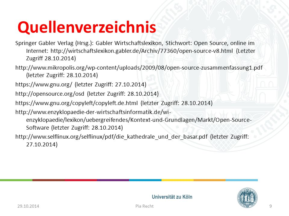 Quellenverzeichnis Springer Gabler Verlag (Hrsg.): Gabler Wirtschaftslexikon, Stichwort: Open Source, online im Internet: http://wirtschaftslexikon.ga