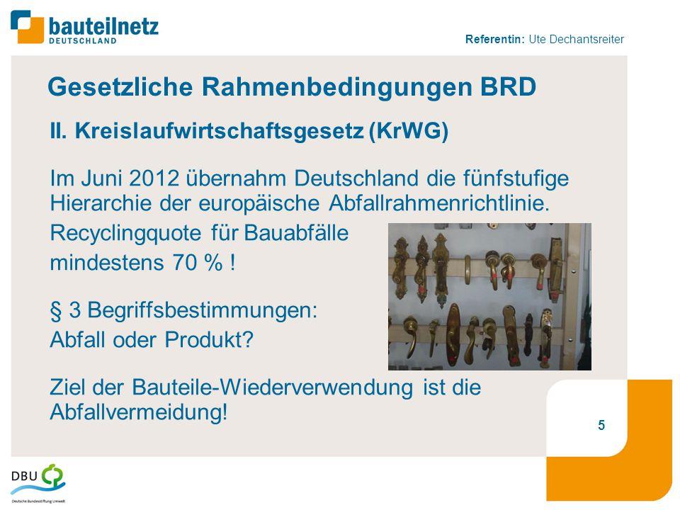 Referentin: Ute Dechantsreiter Gesetzliche Rahmenbedingungen BRD II. Kreislaufwirtschaftsgesetz (KrWG) Im Juni 2012 übernahm Deutschland die fünfstufi