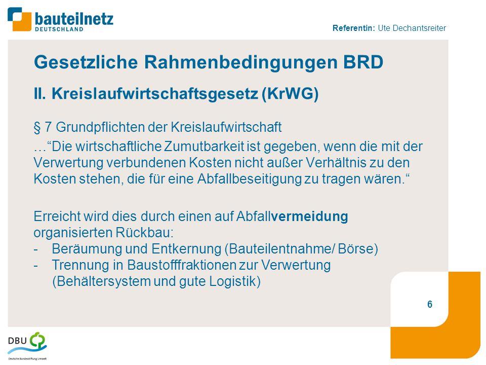 """Referentin: Ute Dechantsreiter Gesetzliche Rahmenbedingungen BRD II. Kreislaufwirtschaftsgesetz (KrWG) § 7 Grundpflichten der Kreislaufwirtschaft …""""Di"""