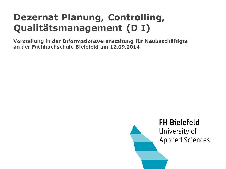 Dezernat Planung, Controlling, Qualitätsmanagement (D I) Vorstellung in der Informationsveranstaltung für Neubeschäftigte an der Fachhochschule Bielef