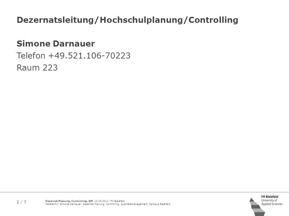 2 / 7 Dezernat Planung, Controlling, QM· 12.09.2014 · FH Bielefeld, Referentin: Simone Darnauer· Dezernat Planung, Controlling, Qualitätsmanagement· C
