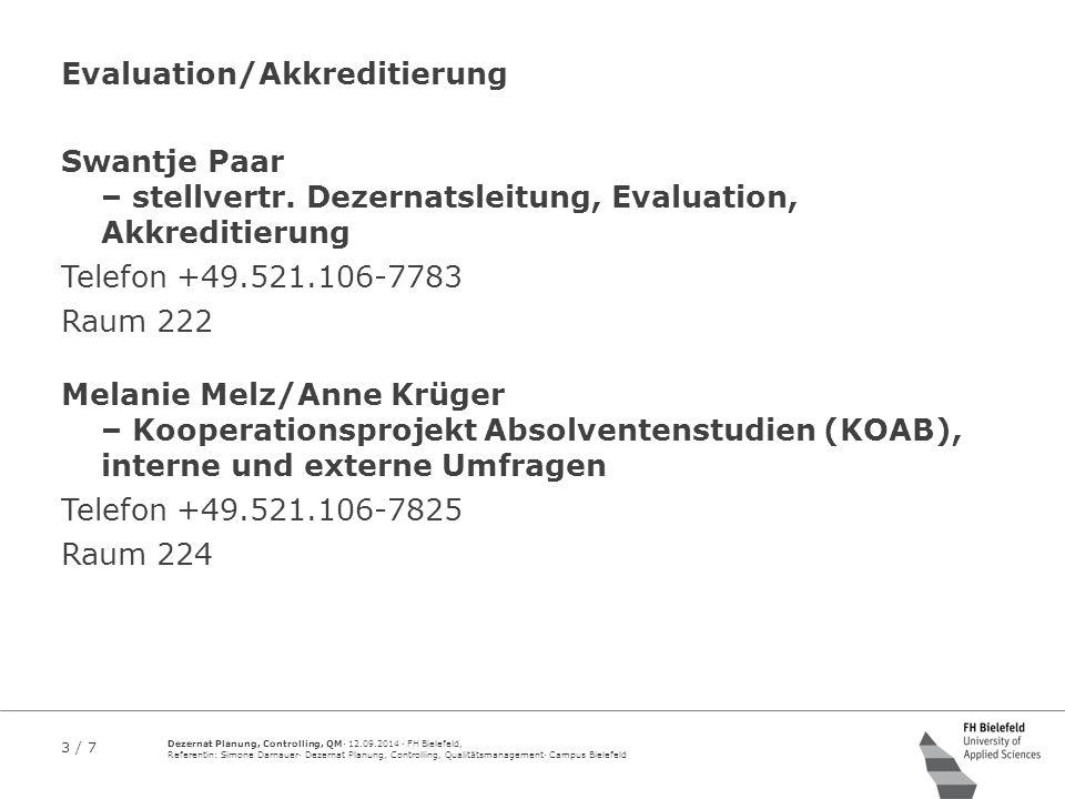 3 / 7 Dezernat Planung, Controlling, QM· 12.09.2014 · FH Bielefeld, Referentin: Simone Darnauer· Dezernat Planung, Controlling, Qualitätsmanagement· C