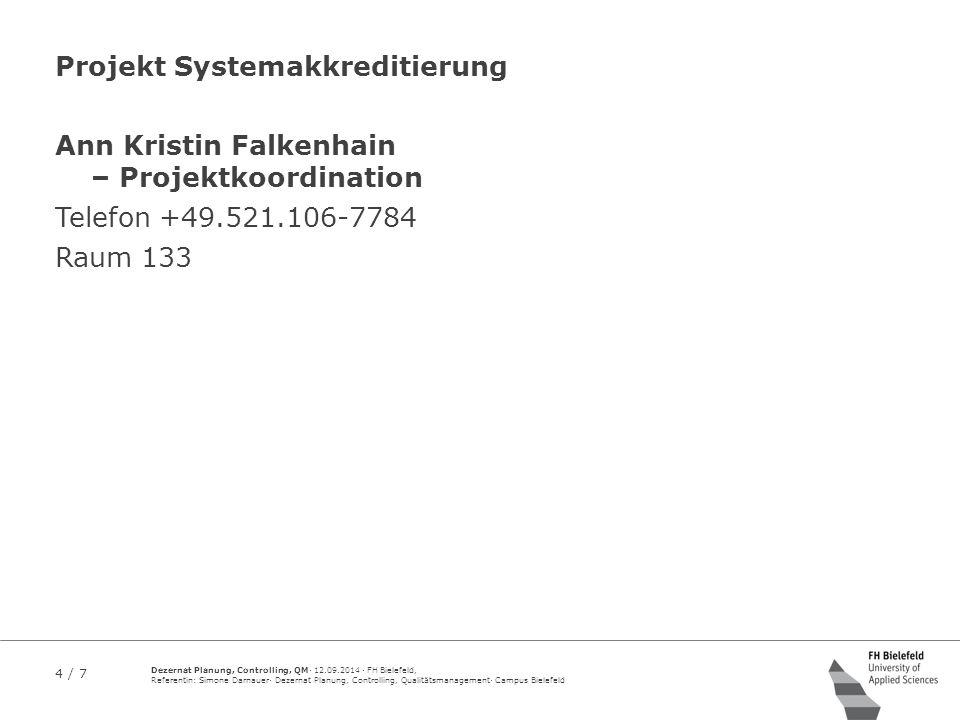 4 / 7 Dezernat Planung, Controlling, QM· 12.09.2014 · FH Bielefeld, Referentin: Simone Darnauer· Dezernat Planung, Controlling, Qualitätsmanagement· C