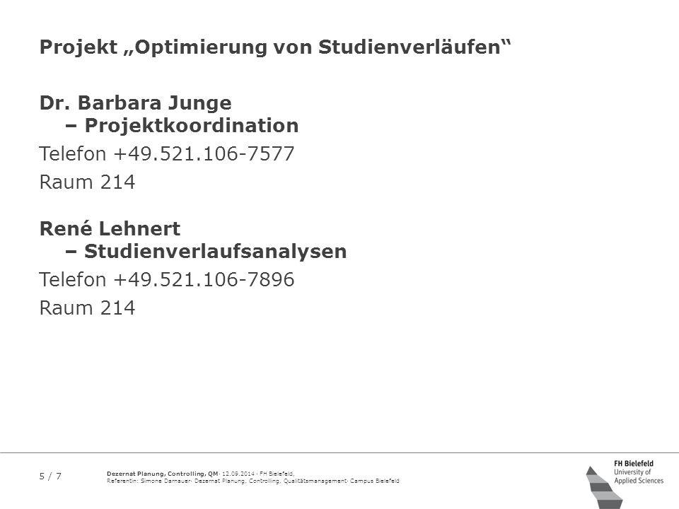 5 / 7 Dezernat Planung, Controlling, QM· 12.09.2014 · FH Bielefeld, Referentin: Simone Darnauer· Dezernat Planung, Controlling, Qualitätsmanagement· C