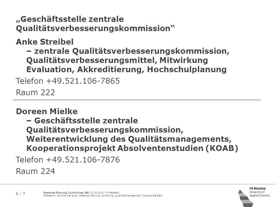 6 / 7 Dezernat Planung, Controlling, QM· 12.09.2014 · FH Bielefeld, Referentin: Simone Darnauer· Dezernat Planung, Controlling, Qualitätsmanagement· C