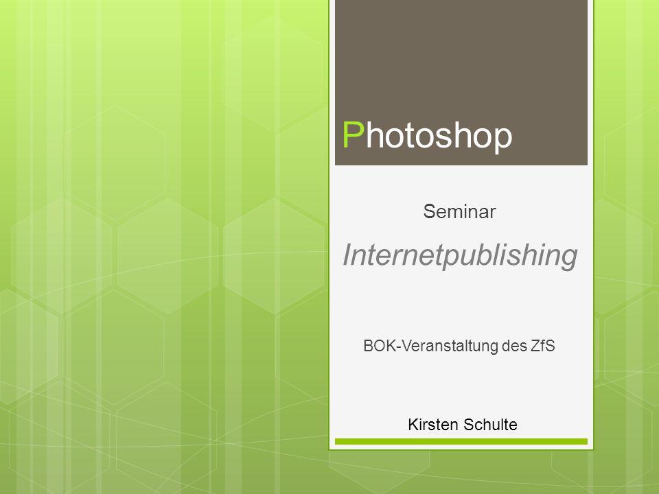 Kirsten Schulte Photoshop Seminar Internetpublishing BOK-Veranstaltung des ZfS