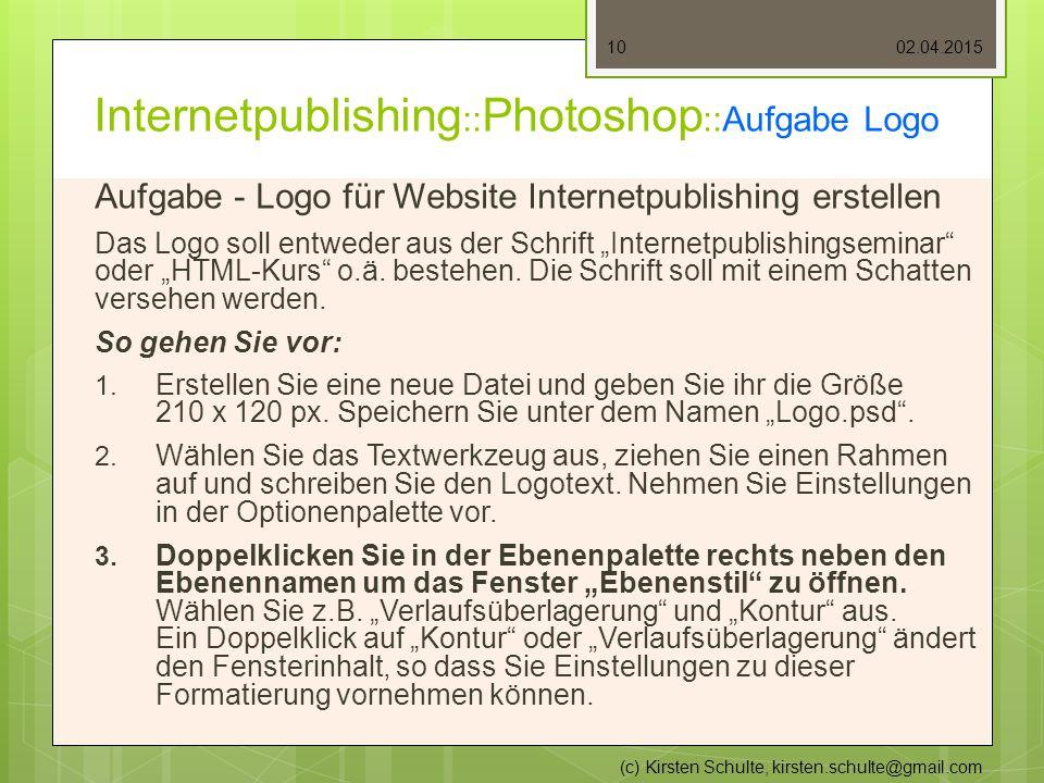 "Internetpublishing :: Photoshop ::Aufgabe Logo Aufgabe - Logo für Website Internetpublishing erstellen Das Logo soll entweder aus der Schrift ""Internetpublishingseminar oder ""HTML-Kurs o.ä."