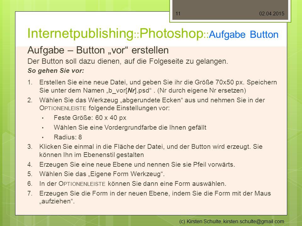 """Internetpublishing :: Photoshop ::Aufgabe Button Aufgabe – Button """"vor erstellen Der Button soll dazu dienen, auf die Folgeseite zu gelangen."""