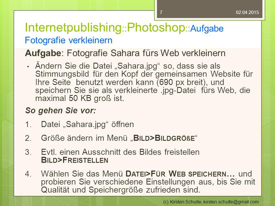 """Internetpublishing :: Photoshop ::Aufgabe Fotografie verkleinern Aufgabe: Fotografie Sahara fürs Web verkleinern Ändern Sie die Datei """"Sahara.jpg so, dass sie als Stimmungsbild für den Kopf der gemeinsamen Website für Ihre Seite benutzt werden kann (690 px breit), und speichern Sie sie als verkleinerte.jpg-Datei fürs Web, die maximal 50 KB groß ist."""
