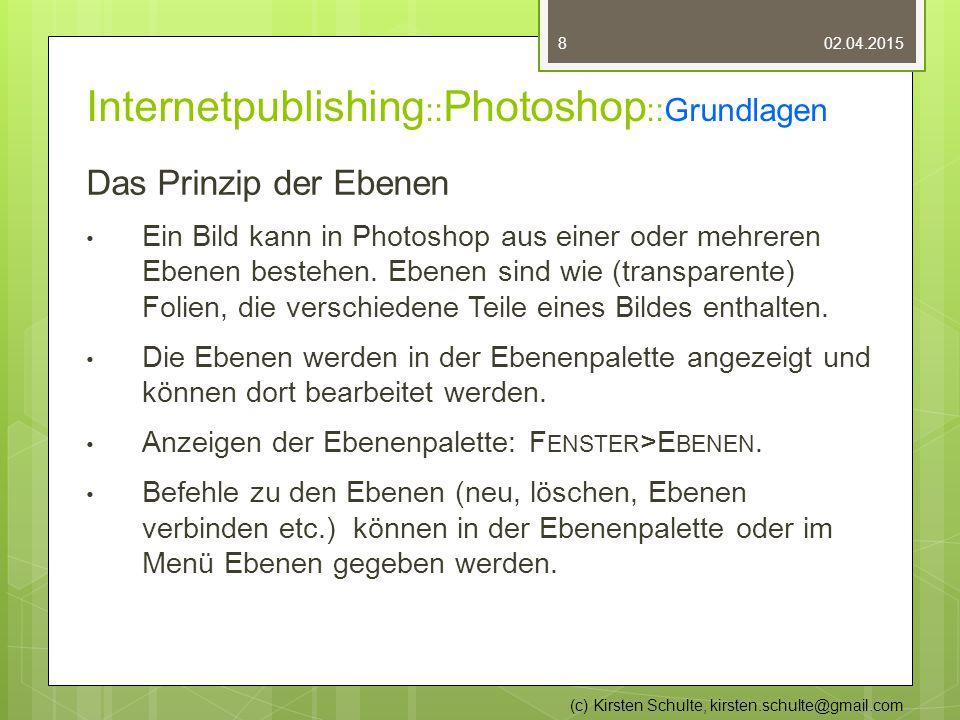 Internetpublishing :: Photoshop ::Grundlagen Das Prinzip der Ebenen Ein Bild kann in Photoshop aus einer oder mehreren Ebenen bestehen.